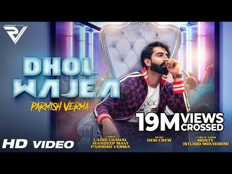 DHOL WAJEA LYRICS - Parmish Verma | Comeback Song