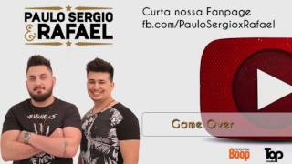 Paulo Sergio & Rafael - Game Over