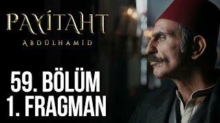 Payitaht Abdülhamid 59. Bölüm 1. Tanıtım (Her Cuma 20:00'de!)