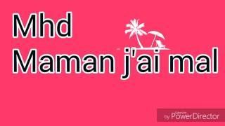 MHD-MAMAN J'AI MAL (MUSIQUE)
