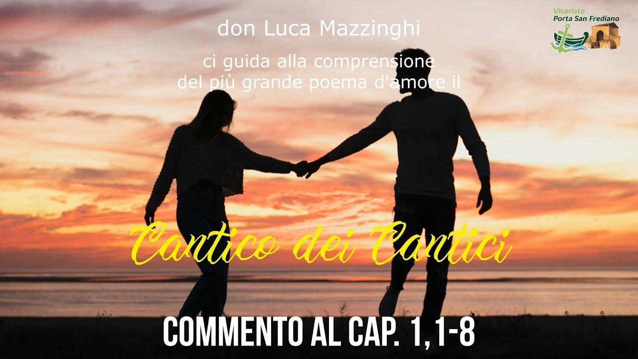 don Luca Mazzinghi – Cantico dei Cantici – 03 – Commento a Ct 1, 1-8