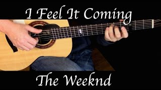 The Weeknd - I Feel It Coming ft. Daft Punk - Fingerstyle Guitar
