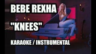 BEBE REXHA - KNEES (KARAOKE / INSTRUMENTAL / COVER / LYRICS)