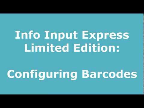 Configuring Barcodes l Info Input Express Preview