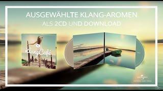 Klangcafe VI - Ausgewählte Klang Aromen (official Trailer 2017)
