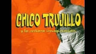 Chico Trujillo - Déjame decirte algo