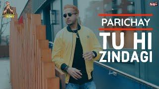Parichay - Tu Hi Zindagi (You Are My Life) [Audio]