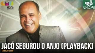 Edinaldo do Rio - Jacó Segurou o Anjo (Playback) (Cálamo Distribuições)