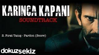 Fırat Tanış - Pardon (Score) (Karınca Kapanı / Soundtrack)