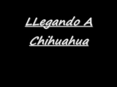 llegando a mi tierra de original de chihuahua Letra y Video