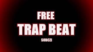 [FREE] TRAP BEAT - Hard Fast Rap Instrumental 2018 (Prod. Sobczi)
