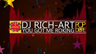 DJ Rich-Art - You Got Me Rocking (Original Mix) [Teaser] - OUT 03.07.14 !!!