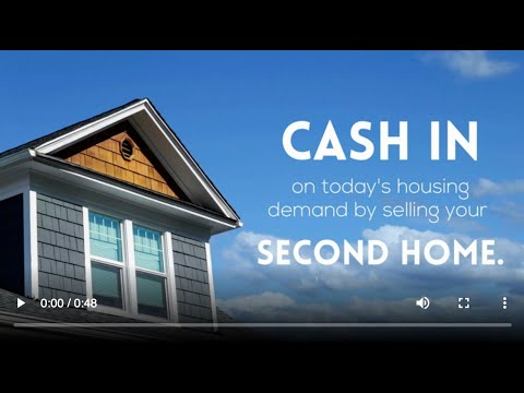 Cash In on Todays Housing Demand by Selling Your Second Home