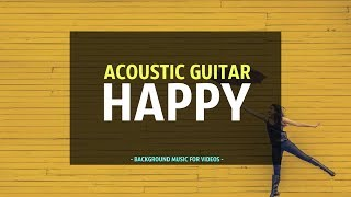 Happy Acoustic Background Music For Videos