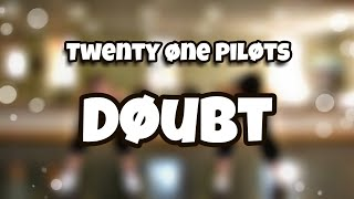 Twenty One pilots - Doubt