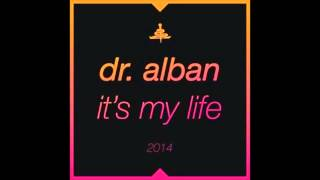 Dr. Alban - It's My Life 2014 (Bodybangers Radio Edit)