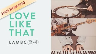 LambC (램씨)_Love Like That_HAN/ROM/ENG Lyrics