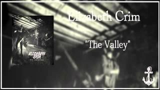 Elizabeth Crim.- The Valley