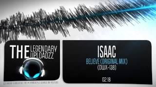 Isaac - Believe (Original Mix) [FULL HQ + HD]
