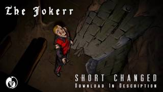 The Jokerr - Short Changed