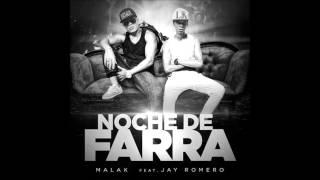 Malak Ft. Jay Romero - Noche De Farra (ORIGINAL) (REGGAETON 2015)