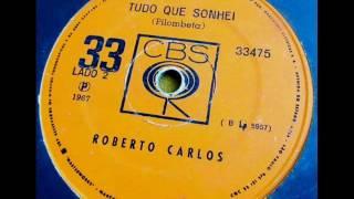 Roberto Carlos - TUDO QUE SONHEI (1967)