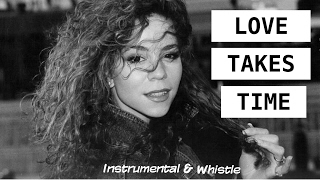 Mariah Carey - Love Takes Time Instrumental With Whistle
