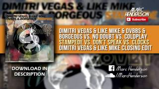 DV&LM vs. No Doubt vs. Coldplay - Stampede (ID Remix) vs. Don't Speak vs Clocks (DV&LM Closing Edit)