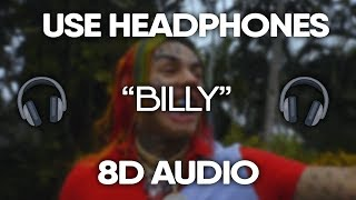 6ix9ine - Billy (8D Audio) (USE HEADPHONES) 🎧