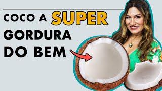 BENEFÍCIOS INACREDITÁVEIS DO COCO!   OS BENEFÍCIOS DO COCO   Saudável Comigo Chef Maria Dias