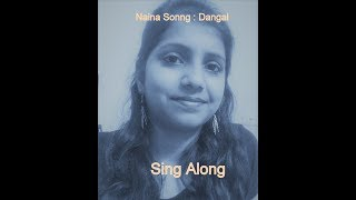 Naina Song ( Dangal ) | Sing Along