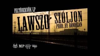 Lawszo - Szóljon (Feltörekvők LP) (Prod. by Bandezan)