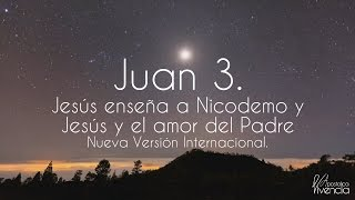 Jesús enseña a Nicodemo Juan 3 Audio Biblia con letra