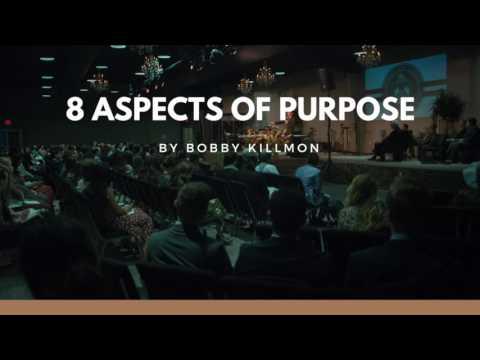 8 Aspects of Purpose - Bobby Killmon - Staff Chapel