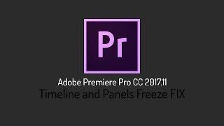 Timeline and Panels Freeze FIX | Adobe Premiere Pro CC