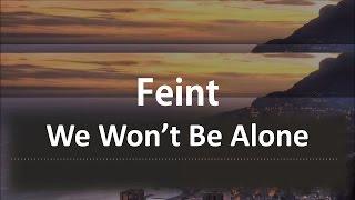 Feint ft. Laura Brehm - We Won't Be Alone (Lyric Video)