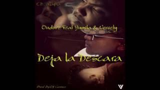 El Ondure Ft. El Yuma & Versety - Deja Las Descara (Official Audio)