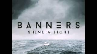 Banners - Shine a light (Subtitulado Español)