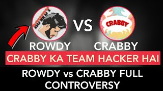 ROWDY GAMING vs CRABBY FULL CONTROVERSY | Rowdy Gaming, Crabby, Snark Gaming | PUBG MOBILE