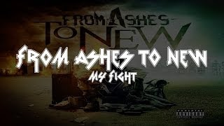 From Ashes to New - My Fight [Lyrics Video] [Full HD]