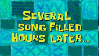 Several Song Filled Hours Later... | SpongeBob Time Card #70