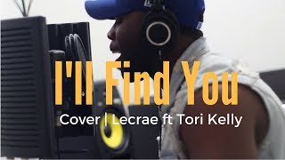 Lecrae ft Tori Kelly - I'll Find You (Cover / Remake)