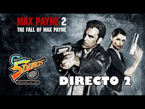 DIRECTO: MAX PAYNE 2: THE FALL OF MAX PAYNE (PC) (2 de ?)