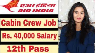 Air india cabin crew recruitment 2019 job vacancy videos / InfiniTube