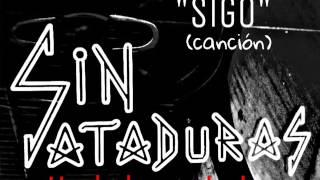 Sin Ataduras - Sigo