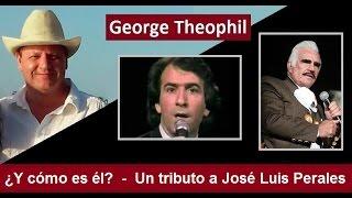 ¿Y cómo es él? - Un tributo a José Luis Perales - Cover by George Theophil  - (Y como es el)