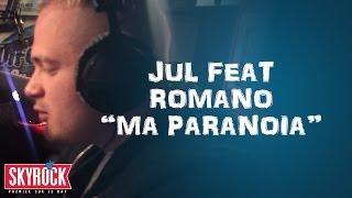 """Jul feat. Romano """"Dans ma Paranoïa"""" en live #LaRadioLibre"""