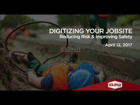 B2W Webinar: Digitizing Your Jobsite – How to Reduce Risk and Improve Safety