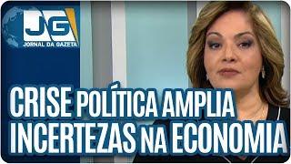 Denise Campos de Toledo | Crise política amplia incertezas