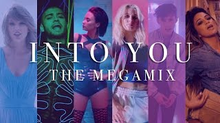INTO YOU   The Megamix ft. Demi, Troye, Ariana, Zayn, Sia, 5H, Shawn, and more!